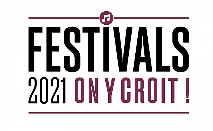 FESTIVALS 2021 POURQUOI ON Y CROIT !