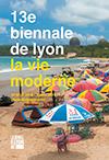 Biennale d'art contemporain de Lyon - La vie moderne